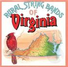 Rural Strings Bands of Virginia