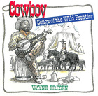 Cowboy: Songs of the Wild Frontier