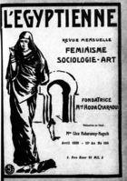 L'Egyptienne : revue mensuelle : féminisme, sociologie, arts [