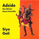 Adzido Pan African Dance Ensemble: Siye Goli