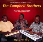 The Campbell Brothers featuring Katie Jackson: Pass Me Not