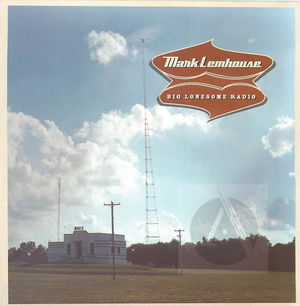 Mark Lemhouse: Big Lonesome Radio