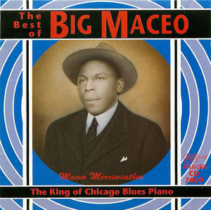 The Best of Big Maceo: The King of Chicago Blues Piano