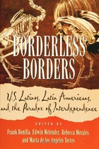 Borderless Borders: U.S. Latinos, Latin Americans, and the Paradox of Interdependence