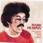 Mark Murphy: Sings Mostly Dorothy Fields and Cy Coleman
