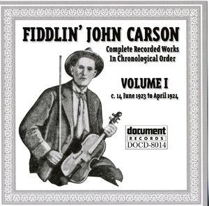 Fiddlin' John Carson: Complete Recorded Works In Chronological Order- Vol.1, c.14 June 1923- April 1924