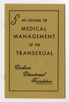 Erickson Educational Foundation - An Outline of Medical Management of the Transexual: Endocrinology, Surgery, Psychiatry (September 1971)