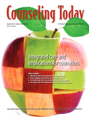 Counseling Today, Vol. 56, No. 4, October 2013, Integrated care and implications for counselors