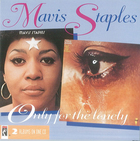 Mavis Staples: Only For The Lonely