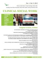 Clinical Social Work and Health Intervention, No. 1, Vol. 5, 2015, Clinical Social Work, No. 1, Vol. 5, 2015