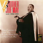 Brother Joe May: Live 1952-1955