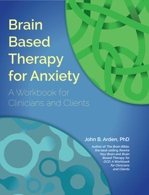 Brain Based Therapy for Anxiety