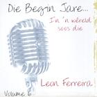 Die Begin Jare... In 'n Wêreld Soos Die - Volume 6