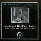 Deep River of Song - Mississippi: The Blues Lineage - Musical Geniuses of the Fields, Levees and Jukes