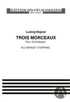 3 Morceaux: Nr.2 Menuet D'orphee