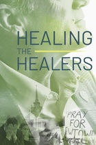 Healing the Healers, 3 of 5, Pastoring in a Community That Faces Continual Trauma