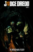 Judge Dredd, Vol. 5: The American Way Of Death