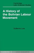 Cambridge Latin American Studies, 27, A History of the Bolivian Labour Movement 1848–1971