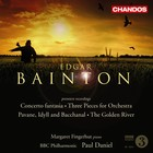 Edgar Bainton: Concerto fantasia|Three Pieces for Orchestra|Pavane, Idyll and Bacchanal|The Golden River