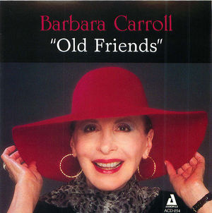 Barbara Carroll: Old Friends