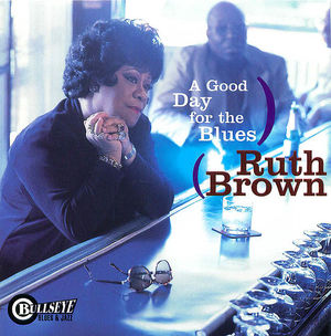 Ruth Brown- A Good Day for the Blues