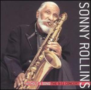 Sonny Rollins: Without a Song - The 9/11 Concert