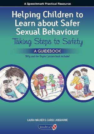 Helping Children to Learn about Safer Sexual Behaviour: Taking Steps to Safety (workbook)