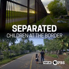 Frontline, Season 37, Episode 1, Separated: Children at the Border