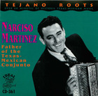 Narciso Martinez: Father of Texas- Mexican Conjunto