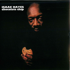 Isaac Hayes: Chocolate Chip