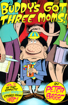 Buddy's Got Three Moms: Vol. 5 of the Complete Buddy Bradley Stories from Hate