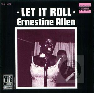 Ernestine Allen: Let It Roll