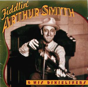 Fiddlin' Arthur Smith and His Dixieliners