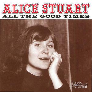 Alice Stuart: All the Good times
