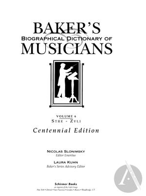 Baker's Biographical Dictionary of Musicians, vol. 6