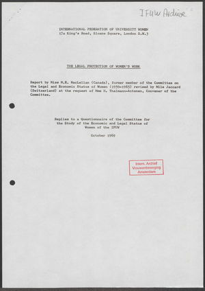 The Legal Protection of Women's Work: Replies to a Questionnaire of the Committee for the Study of the Economic and Legal Status of Women of the IFUW