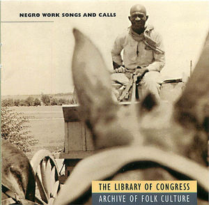 Negro Work Songs and Calls