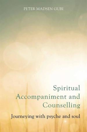 Spiritual Accompaniment and Counselling: Journeying with psyche and soul