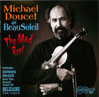Michael Doucet dit Beausoleil: The Mad Reel