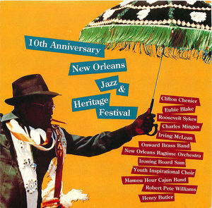 10th Anniversary: New Orleans Jazz & Heritage Festival