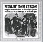 Fiddlin' John Carson: Complete Recorded Works In Chronological Order, Vol. 3