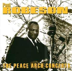 Paul Robeson: Peace Arch Concerts
