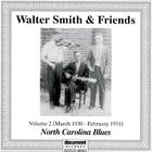 Walter Smith & Friends, Vol. 2, March 1930 - February 1931: North Carolina Blues