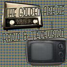 The Golden Age of Radio & Television
