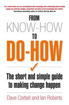 From Know-How To Do-How: The Short and Simple Guide to Making Change Happen
