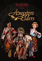 Ancestors & Elders, Ukrainian Shumka Dancers presents - Ancestors & Elders