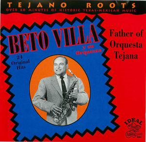 Beto Villa: Father of Orquesta Tejana
