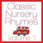 Classic Nursery Rhymes Volume 1