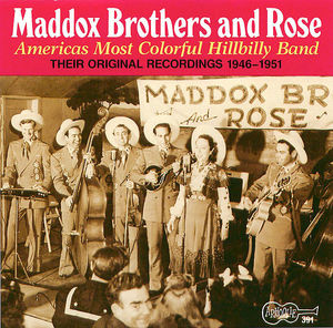 Maddox Brothers & Rose - Volume 1:  America's Most Colorful Hillbilly Band