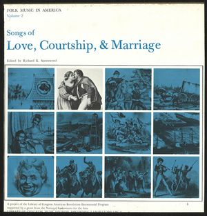 Folk Music in America, Vol. 2: Songs of Love, Courtship, & Marriage